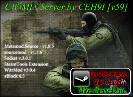 CW\MIX Server by CEH9I [WarMod][v59][steam]