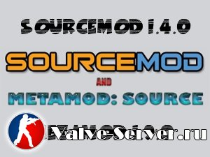 SourceMod 1.4.0 & MetaMod v1.9.0