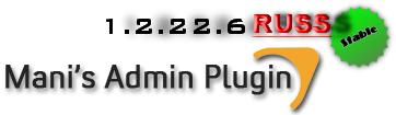 Mani Admin Plug-in V.1.2.22.6 (RuS)