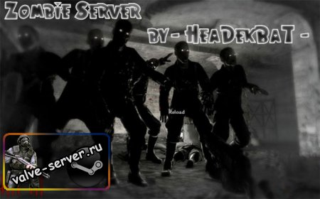CS 1.6 Zombie Server by -=HeaDekBaT=-