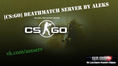 [CS:GO] Deathmatch SERVER by aleks