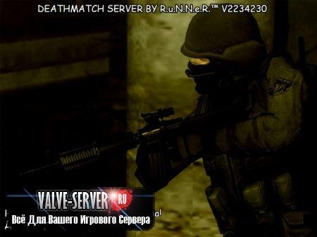 DEATHMATCH SERVER ДЛЯ CSS V2234230 BY R.u.N.N.e.R.™