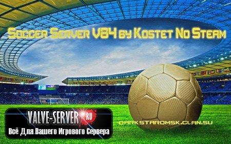 Soccer Server CSS V84 No Steam by Kostet
